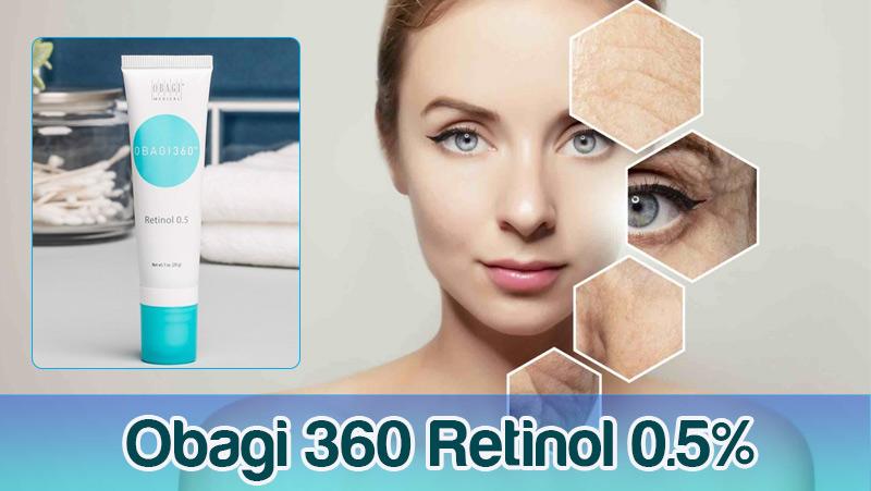 obagi 360 retinol 0.5% co tot khong